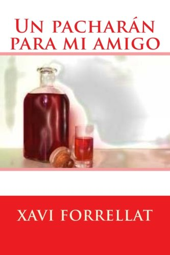 Download Un pacharan para mi amigo (Spanish Edition) pdf epub