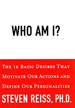 Who am I?: 16 Basic Desires that Motivate Our Actions Define Our Personalities by [Reiss, Steven]