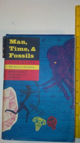 Man, Time And Fossils by Ruth E. Moore