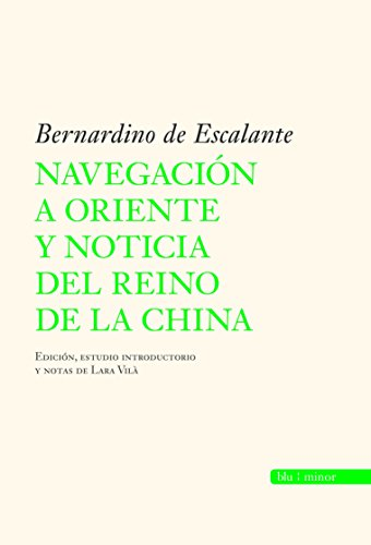 Navegacion a Oriente y noticia del reino de China/ Navigation to the East and News of the Chinese Kingdom (Spanish Editi