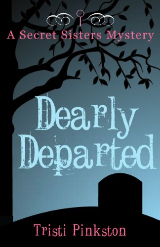 Download Dearly Departed (Secret Sisters Mysteries) PDF