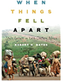 When Things Fell Apart: State Failure in Late-Century Africa (Cambridge Studies in Comparative Politics) (English Edition)
