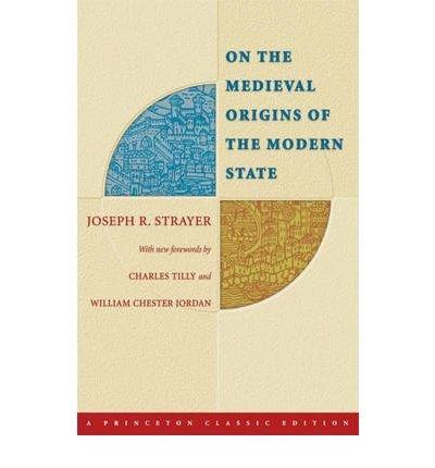 On Medieval Origins of the Modern State (REV 05) by Strayer, Joseph R [Paperback (2005)]