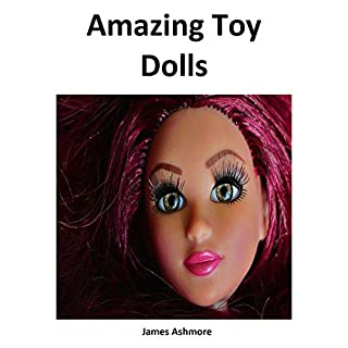 Amazing Toy Dolls: Books for Kids, Bedtime Stories for Kids, Kindergarten, Preschool, Grade 1, Reading books, stories, Ages 3-5, Ages 6-8, learning, Nursery, Childrens, Kids, books, Level 1, readers