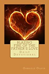 Blazing Fire of the Father's Love: Daily Devotional Paperback
