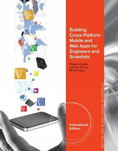 Building Cross-Platform Mobile and Web Apps for Engineers and Scientists: An Active Learning Approach, International Edition
