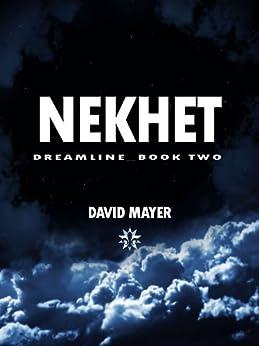 Nekhet (Dreamline Book 2) by [Mayer, David]