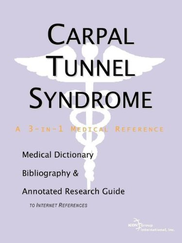 Carpal Tunnel Syndrome - A Medical Dictionary, Bibliography, and Annotated Research Guide to Internet References