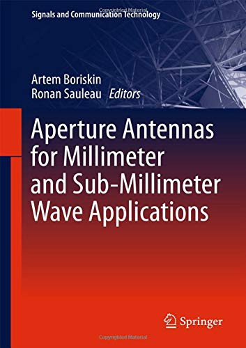 Aperture Antennas for Millimeter and Sub-Millimeter Wave Applications (Signals and Communication Technology) ()