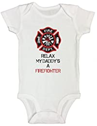 Cute Baby Onesie Relax My Daddy's a Firefighter Father Bodysuits