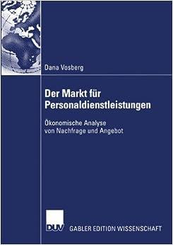 Der Markt für Personaldienstleistungen: Ökonomische Analyse von Nachfrage und Angebot
