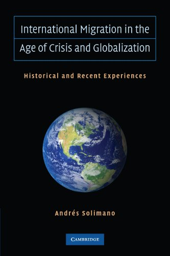 International Migration in the Age of Crisis and Globalization: Historical and Recent Experiences