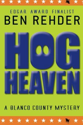 Hog Heaven (Blanco County Mysteries) (Volume 7) pdf