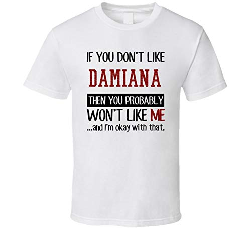 Damiana Tee (If You Don't Like Damiana Then You Won't Like Me Funny Food T Shirt 2XL White)