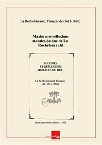 Maximes et réflexions morales du duc de La Rochefoucauld [édition 1829] par La Rochefoucauld