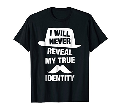 Funny Spy T-Shirt I Will Never Reveal My True Identity