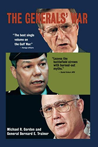 The Generals' War : The Inside Story of the Conflict in the Gulf by Back Bay Books
