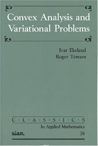 Convex Analysis And Variational Problems  Classics In Applied Mathematics