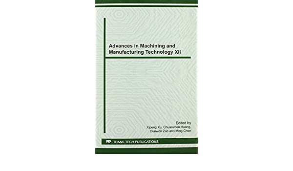 Amazon com: Advances in Machining and Manufacturing Technology XII