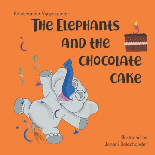 The Elephants and the Chocolate Cake (Toddlers with Trunks)