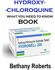 Hydroxychloroquine. What You Need To Know.: A Guide To Treatments And Safe Usage
