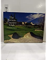 The Riviera Country Club: A Definitive History
