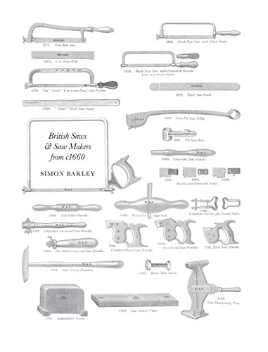 British Saws and Saw Makers from 1660 by Barley Simon
