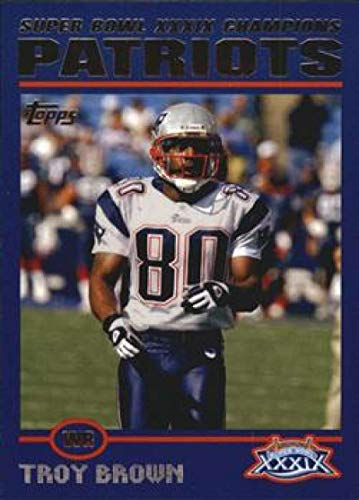2005 Topps Patriots Super Bowl XXXIX Champions #4 Troy Brown Patriots NFL Football Card NM-MT