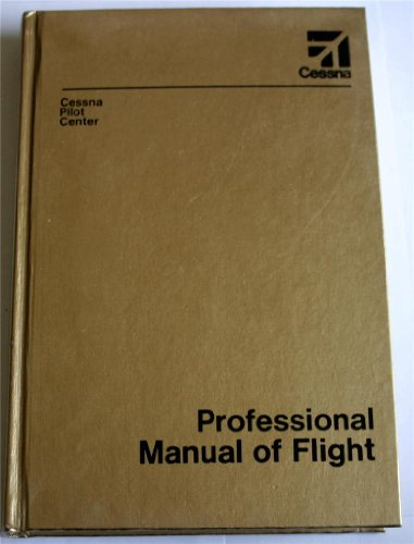 Professional Manual of Flight (Cessna Pilot Center)