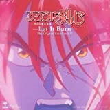 Rurouni Kenshin Meiji Swordsman Romantic Story - Original Soundtrack 4 - Let It Burn [Soundtrack]