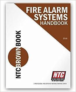 Ntc Brown Book Fire Alarm System Handbook 2018 National Training Center 9780976951148 Amazon Com Books