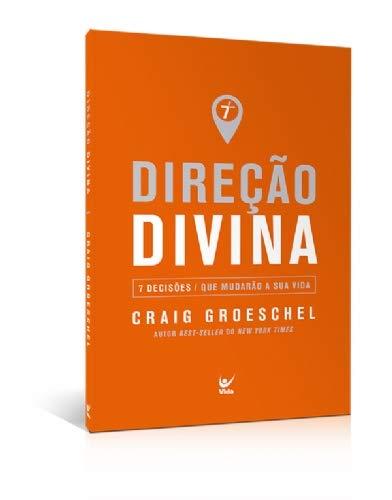 Direção Divina. 7 Decisões que Mudarão Sua Vida