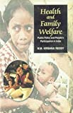 Health and Family Welfare : Public Policy and People's Participation in India, Krishna Reddy, M. M., 8173913366