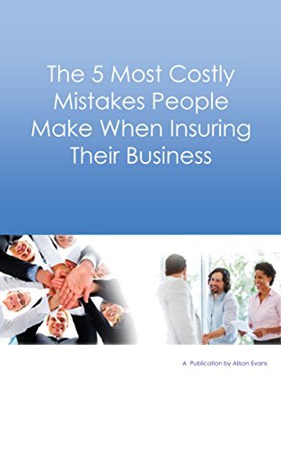 The 5 Most Costly Mistakes People Make when Insuring Their Business