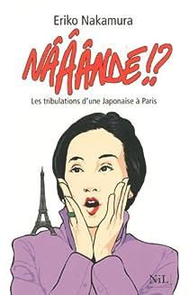 Nââândé !? : Les tribulations d'une Japonaise à Paris par Nakamura