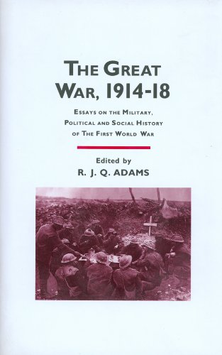 The Great War, 1914-1918: Essays on the Military, Political and Social History of the First World War (Williams-Ford Texas A&M University Military History Series)