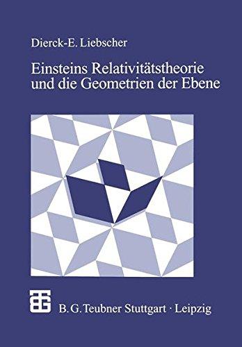 Einsteins Relativitätstheorie und die Geometrien der Ebene: Illustrationen zum Wechselspiel von Geometrie und Physik