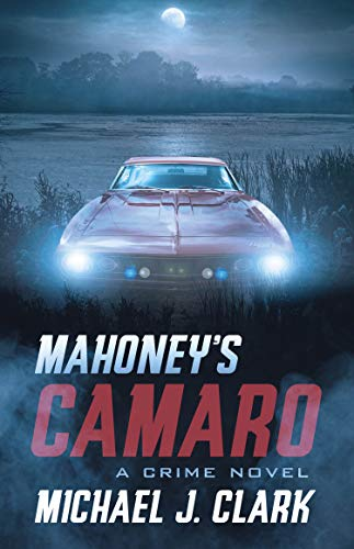 Image of Mahoney's Camaro: A Crime Novel