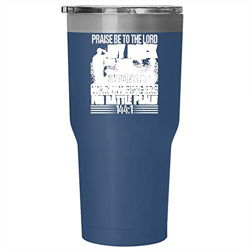 Praise Be To The Lord My Rock Tumbler 30 oz Stainless Steel, My Hands For War My Fingers Travel Mug (Tumbler - Blue)