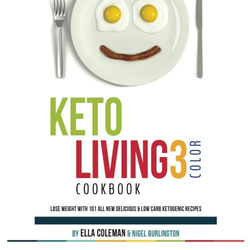 keto-living-3-color-cookbook-lose-weight-with-101-all-new-delicious-low-carb-ketogenic-recipes-volum
