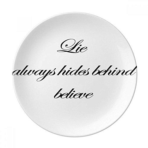 Lie always hides behind believe Decorative Porcelain Dessert Plate 8 inch Dinner Home (Believe Porcelain)