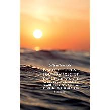 Émotions, souffrances et  délivrance: Par les principes de la médecine  traditionnelle chinoise  et de la méditation zen (French Edition)