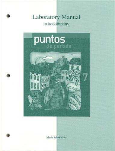 Laboratory Manual to accompany Puntos de partida: An Invitation to Spanish