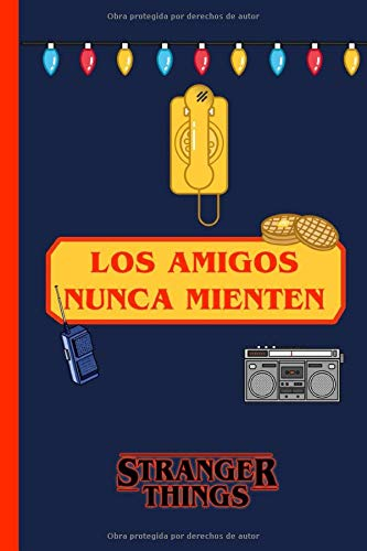 Los Amigos Nunca Mienten Stranger Things Cuaderno Stranger Things 120 Paginas Para Escribir Regalo Para Fan De Stranger Things Libro En Blanco Stranger Things Notebook Spanish Edition Times Happy 9781704884967 Amazon Com Books