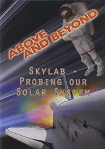 Above & Beyond: Skylab - Probing Our Solar System