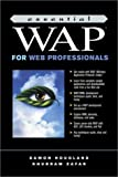 img - for Essential WAP for Web Professionals by Hougland, Damon, Zafar, Khurram, Brown, Micah (2001) Paperback book / textbook / text book
