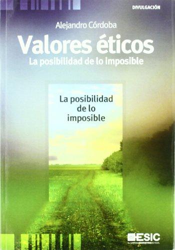 Valores éticos : la posibilidad de lo imposible