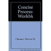 Concise Process: Workbk