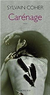 Carénage : roman, Coher, Sylvain