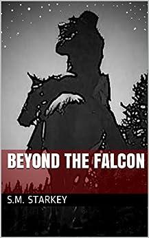 BEYOND THE FALCON by [Starkey, S.M.]